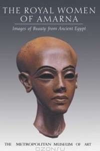 The Royal Women of Amarna: Images of Beauty from Ancient Egypt