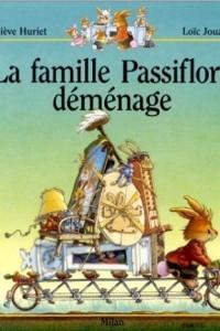 La famille Passiflore demenage