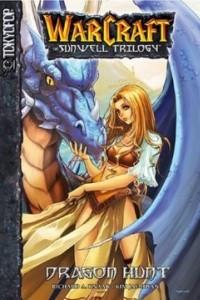 WarCraft. The Sunwell Trilogy. Book 1. Dragon Hunt