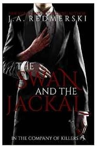 The Swan and the Jackal: Volume 3 (In the Company of Killers)
