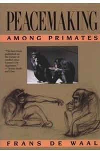 Peacemaking among Primates