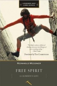 Free Spirit: A Climber's Life, Revised Edition (Legends & Lore)