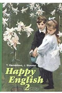 Happy English-2 / Счастливый английский. Книга 2. 7-9 класс