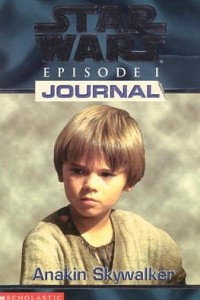 Star Wars Episode I Journal: Anakin Skywalker