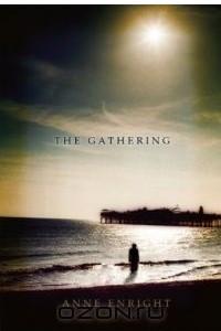 The Gathering: A Novel