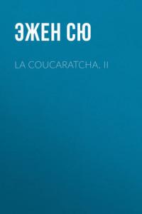 La coucaratcha. II