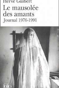 Le mausolee des amants : Journal, 1976-1991