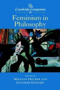 The Cambridge Companion to Feminism in Philosophy