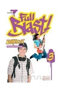 FULL BLAST 3 WBk Teacher's Edition