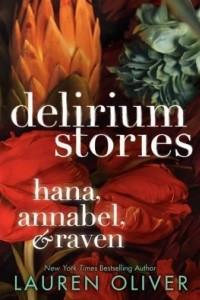 Delirium Stories: Hana, Annabel, and Raven