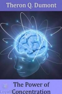 Классика позитивного мышления Сила концентрации