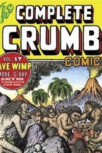 The Complete Crumb Comics, Vol. 17: Cave Wimp