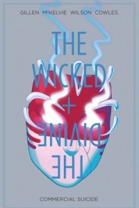 The Wicked + The Divine Vol. 3. Commercial Suicide