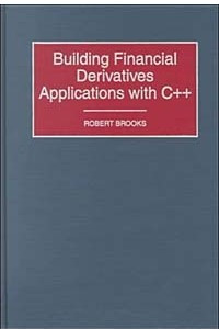 Building Financial Derivatives Applications with C++: