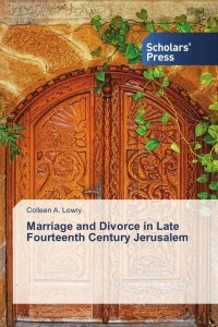 Marriage and Divorce in Late Fourteenth Century Jerusalem