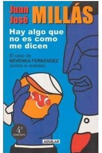 Hay Algo que no es Como me Dicen. El Caso de Nevenka Fernandez Contra la Realidad