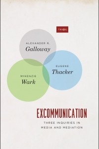 Excommunication: Three Inquiries in Media and Mediation
