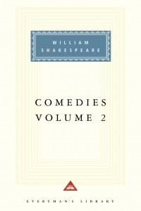 Comedies (volume 2): The Merchant of Venice. The Merry Wives of Windsor. Much Ado About Nothing. As You Like It. Twelfth Night. All's Well. That Ends Well. Measure for Measure