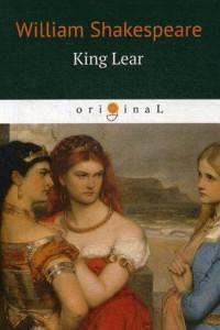 King Lear = Король Лир: пьеса на англ.яз