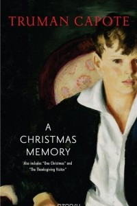 A Christmas Memory, including One Christmas and The Thanksgiving Visitor
