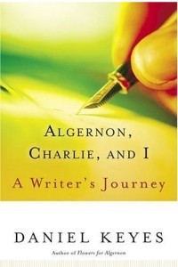 Algernon, Charlie, and I : A Writer's Journey