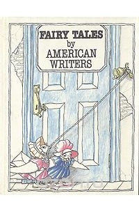 Fairy tales by american writers / Американская литературная сказка