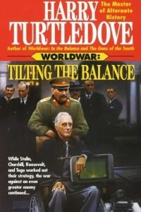 Tilting the Balance (Worldwar, Book Two)