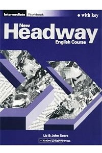 New Headway English Course. Intermediate. Workbook with Key