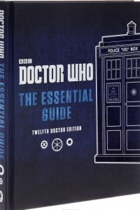 Doctor Who: The Essential Guide: 12th Doctor Edition