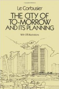 The City of Tomorrow and Its Planning (Dover Architecture)