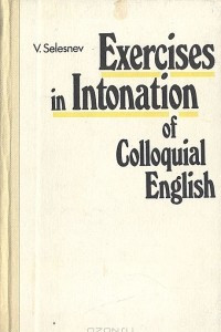 Exercises in Intonation of Colloquial English