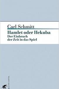Hamlet oder Hekuba: Der Einbruch der Zeit in das Spiel