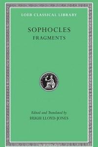 Sophocles: Fragments