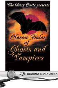 Classic Tales of Ghosts and Vampires
