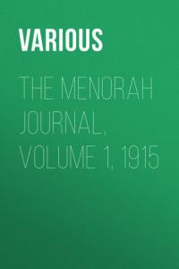 The Menorah Journal, Volume 1, 1915