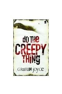 Do the Creepy Thing