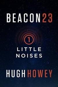 Beacon 23: Part One: Little Noises