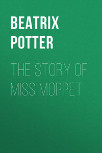 The Story of Miss Moppet