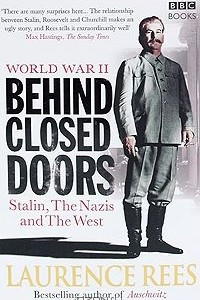 World War 2: Behind Closed Doors: Stalin, the Nazis and the West