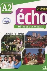 Echo A2: Methode de Francais (+ DVD-ROM)