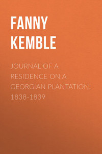 Journal of a Residence on a Georgian Plantation: 1838-1839