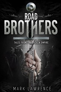 Road Brothers: Tales from the Broken Empire