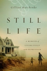Still Life: A Memoir of Living Fully with Depression