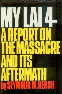 My Lai 4: A Report on the Massacre and It's Aftermath