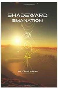 Emanation: Volume 1 (Shadeward)