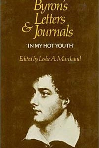 In My Hot Youth: 1798-1810 (Byron's Letters and Journals, Vol 1)