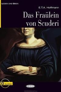 Das Fraulein von Scuderi: Niveau Drei B1