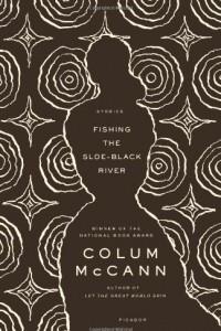 Fishing the Sloe-Black River: Stories