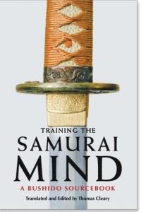 Training the Samurai Mind. A Bushido Sourcebook
