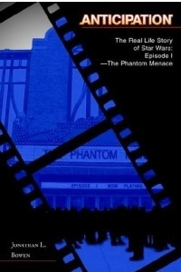 Anticipation : The Real Life Story of Star Wars: Episode I-The Phantom Menace